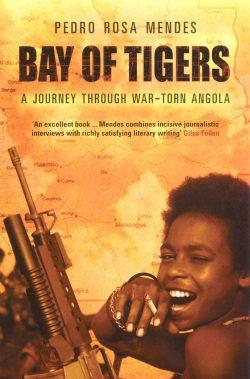 Bay of Tigers. Pedro Rosa Mendes.