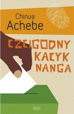 Czcigodny kacyk Nanga. Chinua Achebe.