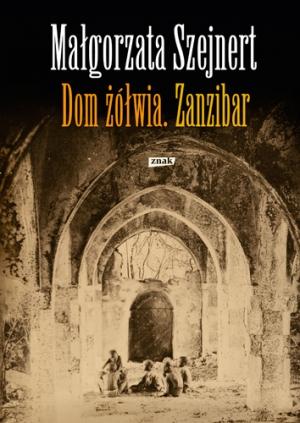 Dom żółwia. Zanzibar. Małgorzata Szajnert.