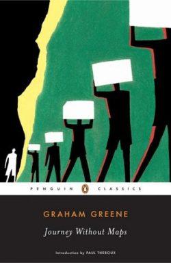 Journey without maps. Graham Greene.