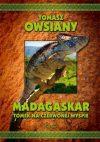 Madagaskar. Tomek na Czerwonej Wyspie. Tomasz Owsiany.