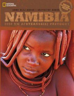 Namibia. 9000 km Afrykańskiej Przygody. Anna Olej-Kobus i Krzysztof Kobus.