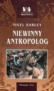 Niewinny Antropolog. Nigel Barley.