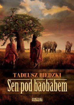 Sen pod baobabem. Tadeusz Biedzki.