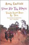 Show Me the Magic. Annie Caulfield.