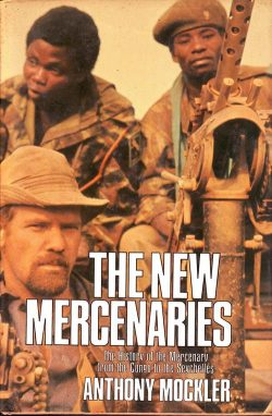 The New Mercenaries. Anthony Mockler.