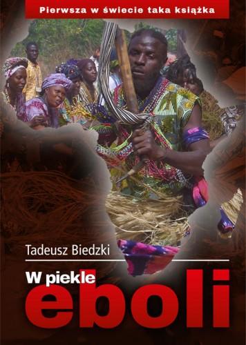 W piekle eboli. Tadeusz Biedzki.