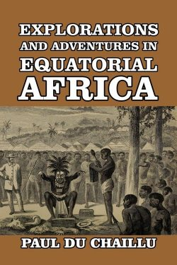 explorations-and-adventures-in-equatorial-africa